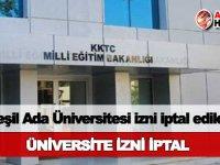 Yeşil Ada Üniversitesi ön açma izni iptal edildi