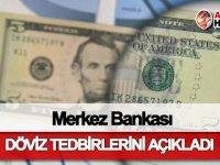 Merkez Bankası, döviz tedbirlerini açıkladı
