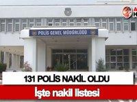 Polis'te nakiller açıklandı: 131 polis nakil oldu