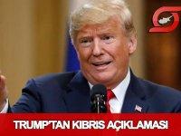 Trump'tan Kıbrıs açıklaması