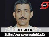 Emekli Polis Müdürü Salim Aker hayatını kaybetti