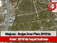 Mağusa - Boğaz İmar Planı 2019'da hayata geçirilecek