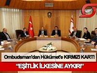Ombudsman'dan Hükümet'e 'KIRMIZI KART'