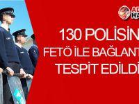 130 polisin FETÖ bağlantısı tespit edildi!